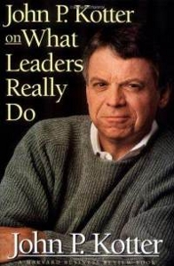 Kotter - What Leaders Really Do